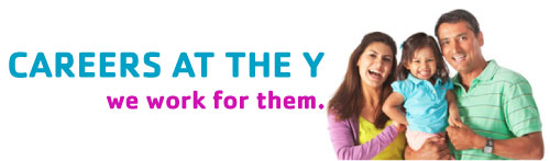 Careers at the Y. We work for them.